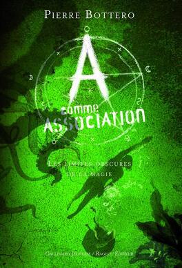 Couverture du livre : A Comme Association, Tome 2 : Les Limites Obscures de la Magie