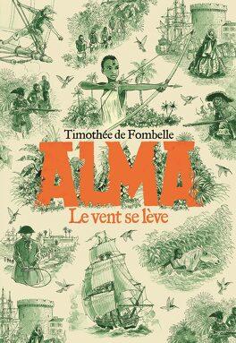 Couverture du livre : Alma, Tome 1 : Le vent se lève