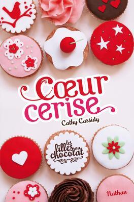 Couverture du livre : Les Filles au chocolat, Tome 1 : Cœur cerise