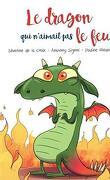 Le dragon qui n'aimait pas le feu
