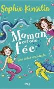 Maman est une fée, Tome 4 : Une sirène enchantée
