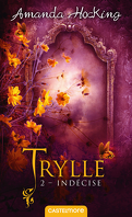 Trylle, Tome 2 : Indécise