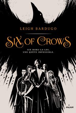 Couverture de Six of Crows, Tome 1
