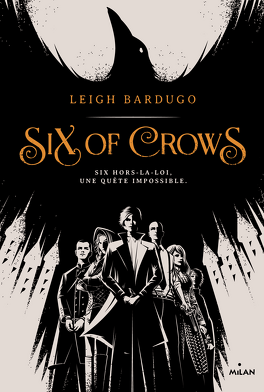 Couverture du livre : Six of Crows, Tome 1