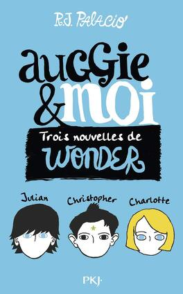Couverture du livre : Auggie & moi : Trois nouvelles de Wonder