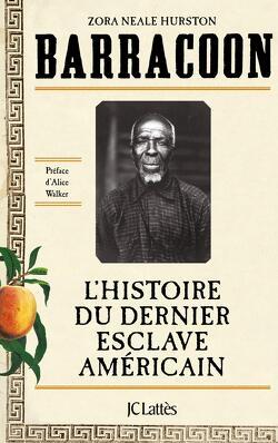 Couverture de Barracoon, L'histoire du dernier esclave américain