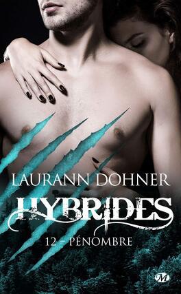 Couverture du livre : Hybrides, Tome 12 : Pénombre