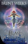 Le Porteur de lumière, Tome 6 : Le Blanc incandescent - Deuxième partie