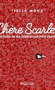Chère Scarlet, L'histoire de ma dépression Post- Partum