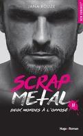 Scrap Metal, Tome 2 : Deux mondes à l'opposé