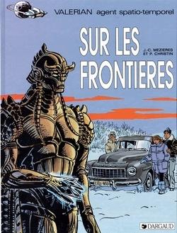 Couverture de Valérian, agent spatio-temporel, tome 13 : Sur les Frontières
