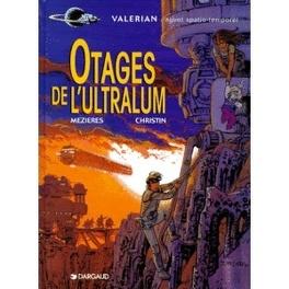 Couverture du livre : Valérian, agent spatio-temporel, tome 16 : Otages de l'Ultralum