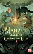 Mahaut, Tome 1 : Mahaut et les maudits de Chêne-au-Loup
