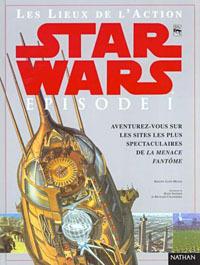 Couverture du livre : Les lieux de l'action Star Wars: épisode I