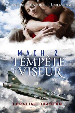 Couverture du livre : Mach 2, Tome 2 : Tempête dans le viseur