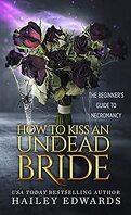 Guide pour nécromancien en herbe, Tome 7 : How to Kiss an Undead Bride