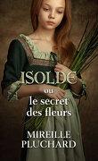 Isolde ou le secret des fleurs