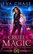 Royals of Villain Academy; Tome 1 : Cruel Magic