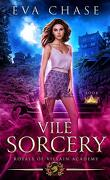 Royals of Villain Academy; Tome 2 : Vile Sorcery