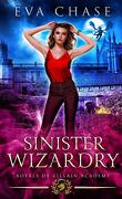 Royals of Villain Academy; Tome 3 : Sinister Wizardry