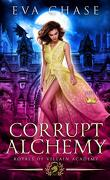 Royals of Villain Academy; Tome 5 : Corrupt Alchemy