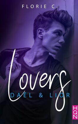 Couverture du livre : Lovers, Tome 1 : Daël & Lior