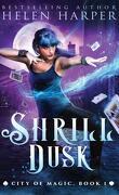 City of Magic, Tome 1 : Shrill Dusk