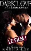 Dark Love & Romance... LE FILM !