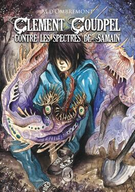 Couverture du livre : Clément Coudpel contre les spectres de Samain