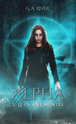 Alpha, Tome 2 : Le Chant mortel