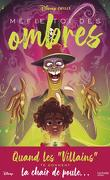 Disney Chills, Tome 2 : Méfie-toi des ombres