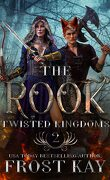 The Twisted Kingdoms, Tome 2 : The Rook