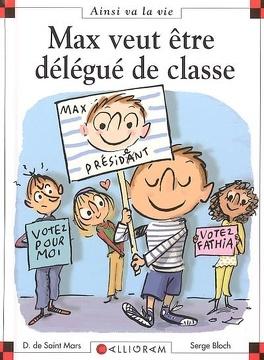 Couverture du livre : Max veut être délégué de classe