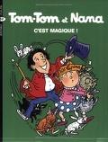 Tom-Tom et Nana, Volume 21 : C'est magique !