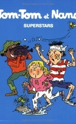 Tom-Tom et Nana, Tome 22 : Superstars