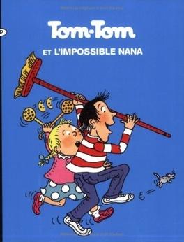 Couverture du livre : Tom-Tom et Nana, Volume 1 : Tom-Tom et l'impossible Nana