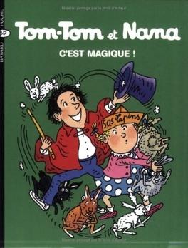 Couverture du livre : Tom-Tom et Nana, Volume 21 : C'est magique !