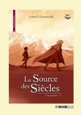 Couverture du livre : Cinqueterre, tome 1 : La Source des siècles
