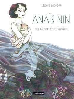 Couverture de Anaïs Nin sur la mer des mensonges