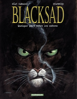 Couverture du livre : Blacksad, Tome 1 : Quelque part entre les ombres