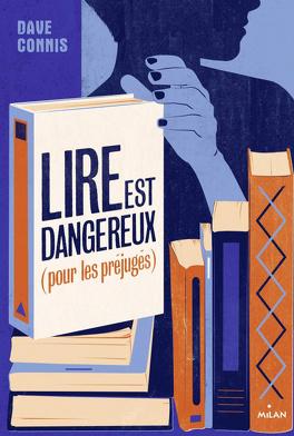 Couverture du livre : Lire est Dangereux (pour les préjugés)