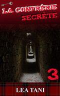 La Confrérie Secrète 3