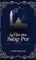 La Cité des Sang-Pur, Tome 2 : D'ombre et de sang