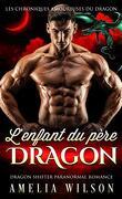 Les Chroniques amoureuses du dragon, Tome 3 : L'Enfant du père dragon