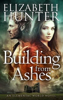 Couverture du livre : Elemental World, Tome 1 : Building from Ashes
