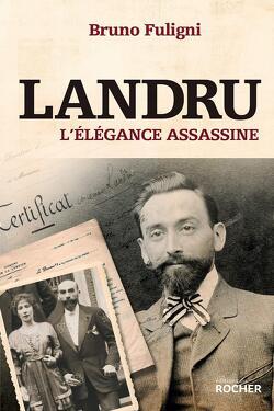 Couverture de Landru l'élégance assassine
