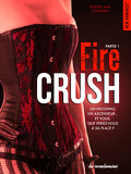 Fire Crush, Tome 1