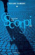 Scorpi, Tome 2 : Ceux qui vivent cachés