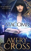 Academy of Ancients, Tome 1 : Catacombs