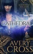 Academy of Ancients, Tome 2 : Cathedral